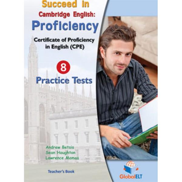 Succeed in Cambridge English: Proficiency - 8 Practice Tests Teacher's Book