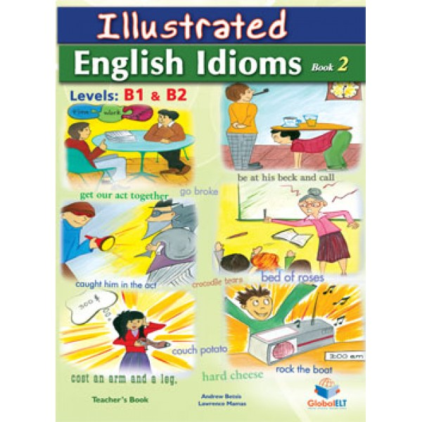 Illustrated Idioms - Levels: B1 & B2 - Book 2 - Teacher's Book