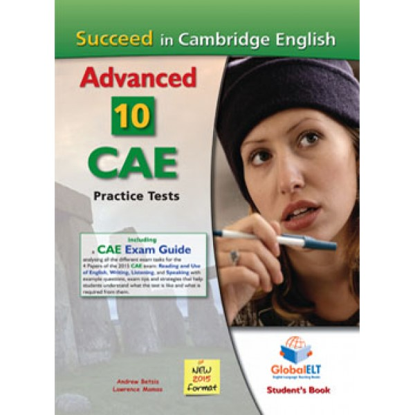 Succeed in the Cambridge CAE - 2015 Format  10 complete Practice Tests Student's Book