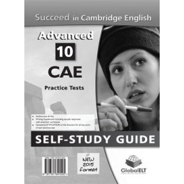 Succeed in the Cambridge CAE - 2015 Format  10 complete Practice Tests Self-Study Edition