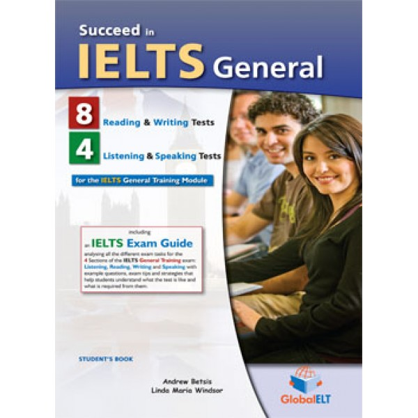 Succeed in IELTS General 8 Reading & Writing - 4 Listening & Speaking Tests Student's Book