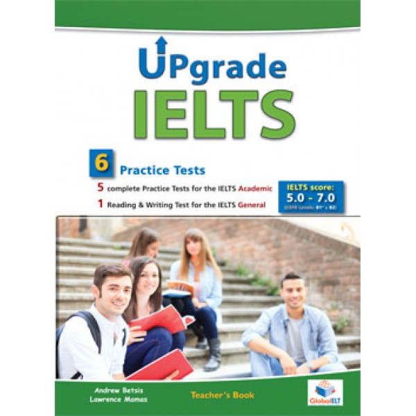 UPGRADE IELTS - 5 IELTS Academic Tests & 1 IELTS General Test Teacher's Book