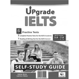 UPGRADE IELTS - 5 IELTS Academic Tests & 1 IELTS General Test Self-Study Edition