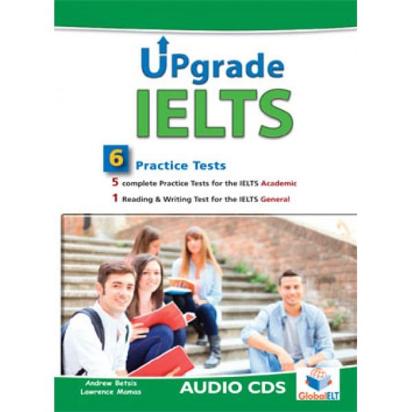 UPGRADE IELTS - 5 IELTS Academic Tests & 1 IELTS General Test Audio CDs