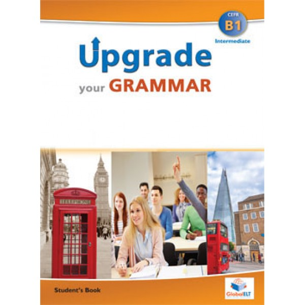 Upgrade your Grammar  Level CEFR B1 Student's Book