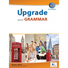 Upgrade your Grammar  Level CEFR B1 Teacher's Book
