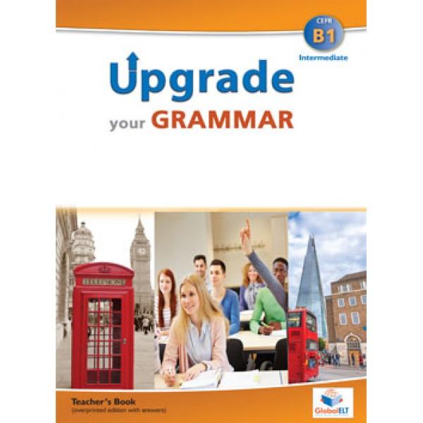 Upgrade your Grammar  Level CEFR B1 Teacher's Book