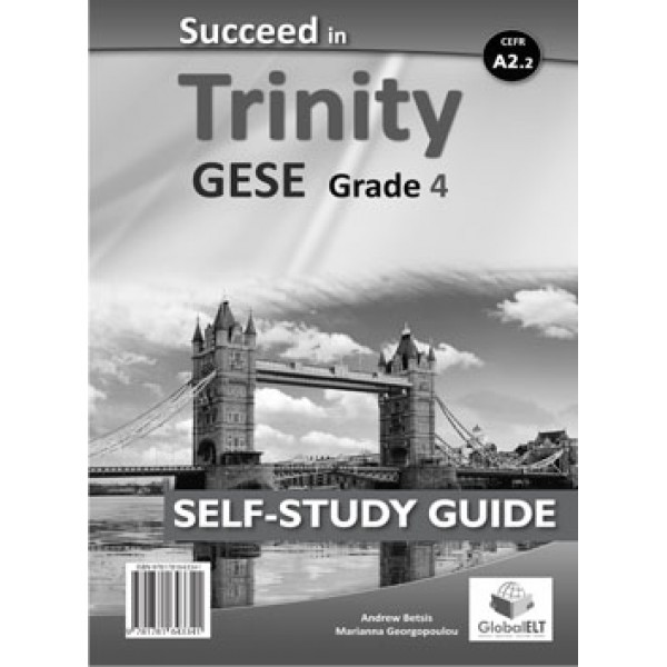 Succeed in Trinity GESE Grade 4 - CEFR Level A2.2 Self-Study Edition