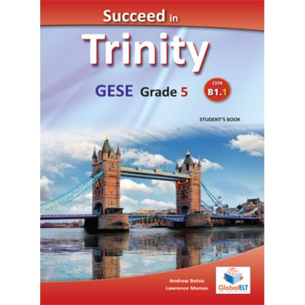 Succeed in Trinity GESE Grade 5 - CEFR Level B1.1 Student's book