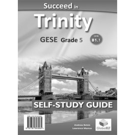 Succeed in Trinity GESE Grade 5 - CEFR Level B1.1 Self-Study Edition