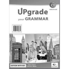 Upgrade your Grammar Level CEFR C1 Self-Study Edition