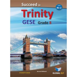 Succeed in Trinity GESE Grade 8 CEFR Level B2.2 Teacher's book Overprinted edition