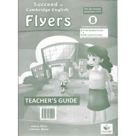 Cambridge YLE - Succeed in FLYERS - 2018 Format - 8 Practice Tests - Teacher's Guide (without CD)