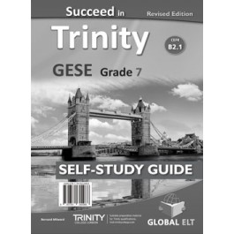 Succeed in Trinity GESE Grade 7 CEFR Level B2.1 Self-Study Edition