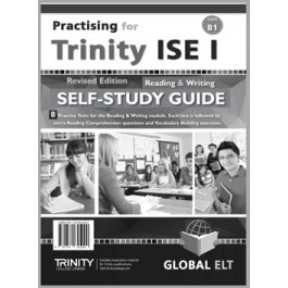 Practising for Trinity ISE I (CEFR B1) - Revised Edition - 8 Practice Tests - Reading & Writing - Self-Study Edition