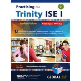 Practising for Trinity ISE I (CEFR B1) - Revised Edition - 8 Practice Tests - Reading & Writing - Overprinted Edition with Answers