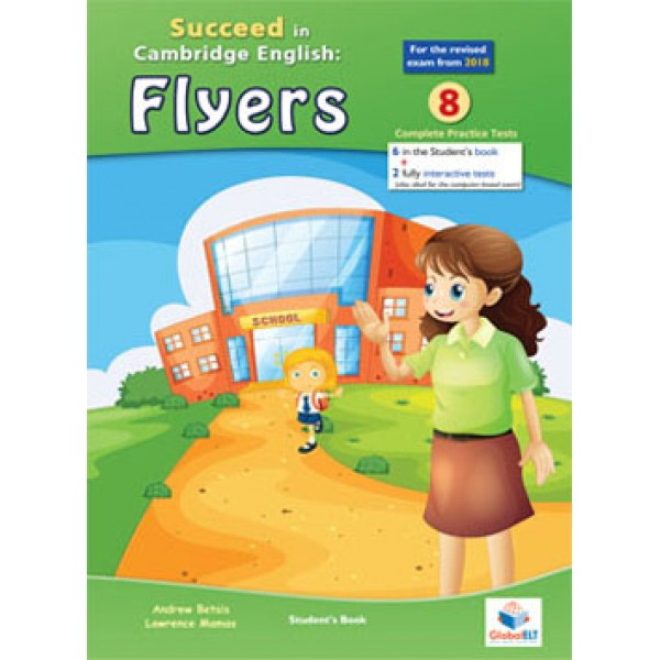 Cambridge YLE - Succeed in FLYERS - 2018 Format - 6 Practice Tests - Student's book (without CD)