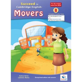 Cambridge YLE - Succeed in MOVERS -2018 Format - 8 Practice Tests - Teacher's Edition with CD & Teacher's Guide