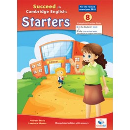 Cambridge YLE - Succeed in STARTERS - 2018 Format - 8 Practice Tests -Teacher's Overprinted book