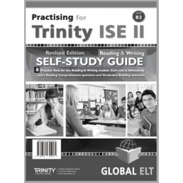Practising for Trinity ISE II (CEFR B2) - Revised Edition - 8 Practice Tests - Reading & Writing - Self-study Edition
