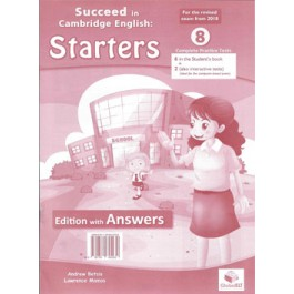 Cambridge YLE - Succeed in STARTERS - 2018 Format - 8 Practice Tests - Student's Edition with CD & Answers Key