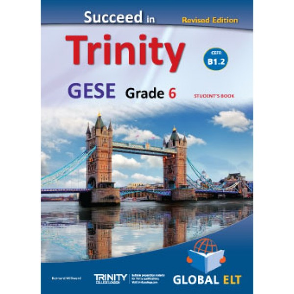 Succeed in Trinity GESE Grade 6 - CEFR Level B1.2 Revised Edition - Student's book