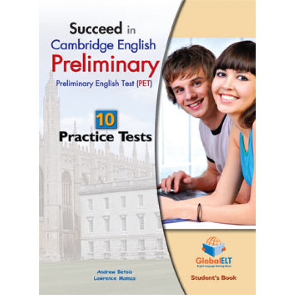 Succeed in Cambridge English Preliminary (PET) - 12 Practice Tests Tests  Student's Book
