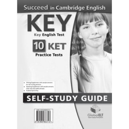 Succeed in Cambridge English KEY (KET) - 10 Practice Tests - Self-Study Edition