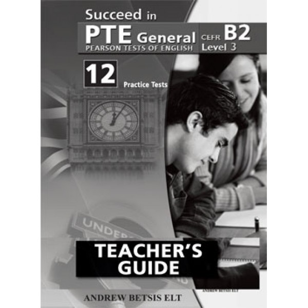 Succeed in PTE General Level 3 B2 - 12 Practice Tests Self-Study Edition