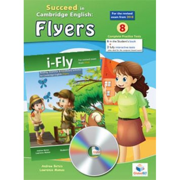 Cambridge YLE - Flyers Pack (Succeed in Flyers - 2018 Format - 8 TESTS &  i-Fly) - Student's books with Audio CD & Answer Key