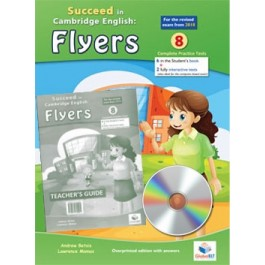 Cambridge YLE - Succeed in FLYERS - 2018 Format - 8 Practice Tests - Teacher's Edition with CD & Teacher's Guide