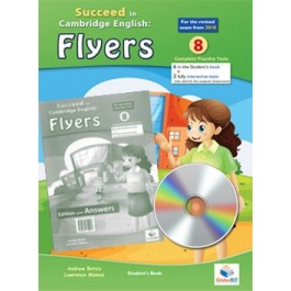 Cambridge YLE - Succeed in FLYERS - 2018 Format - 8 Practice Tests - Student's Edition with CD & Answers Key