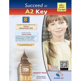 Succeed in Cambridge English A2 KEY (KET)  - 8 Practice Tests for the Revised Exam from 2020 - Student's book