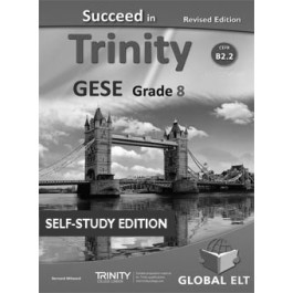 Succeed in Trinity GESE Grade 8 CEFR Level B2.2 - Revised Edition - Self-Study Edition
