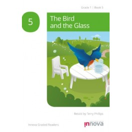 Innova - Young Learners - Graded Reader - The Bird and the Glass - Grade 1