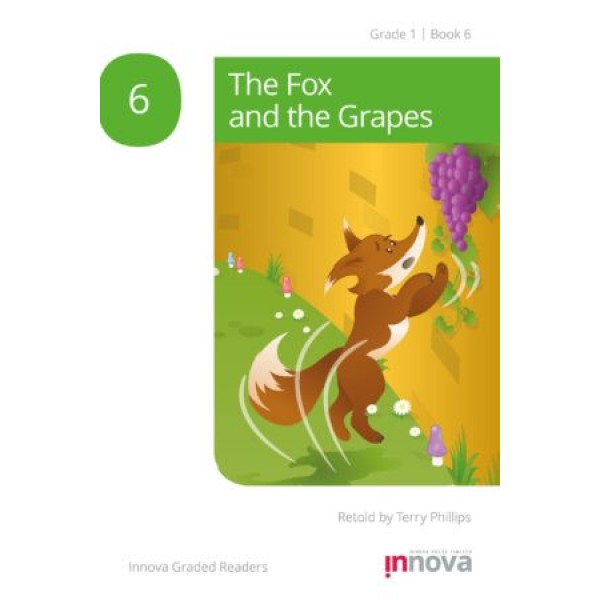Innova - Young Learners - Graded Reader - The Fox and the Grapes - Grade 1