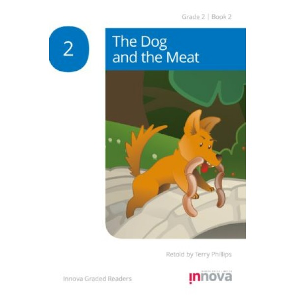 Innova - Young Learners - Graded Reader - The Dog and the Meat - Grade 2