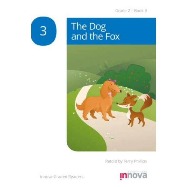 Innova - Young Learners - Graded Reader - The Dog and the Fox - Grade 2